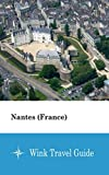 Nantes (France) - Wink Travel Guide