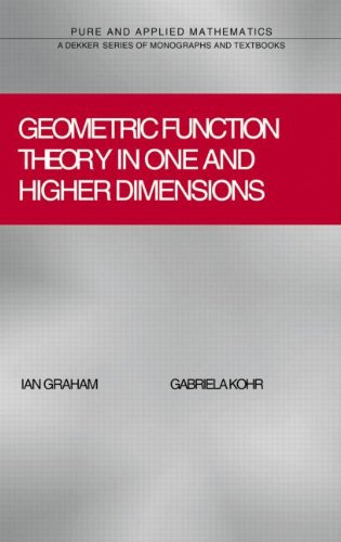 Geometric Function Theory in One and Higher Dimensions (Chapman & Hall/CRC Pure and Applied Mathematics)