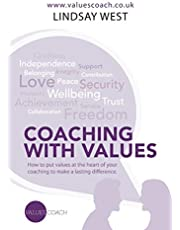 Coaching with Values: How to put values at the heart of your coaching to make a lasting difference.