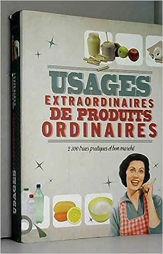 Amazon Fr Usages Extraordinaires De Produits Ordinaires