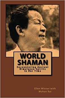 Book World Shaman: Encountering Ancient Himalayan Spirits in Our Time