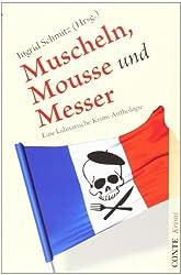 Muscheln, Mousse und Messer: Eine kulinarische Krimi-Anthologie