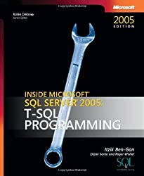 Inside Microsoft SQL Server 2005: T-SQL Programming (Developer Reference)