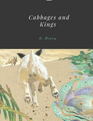 Cabbages and Kings by O. Henry Unabridged 1904 Original ()