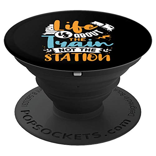 Life Is About The Train Not The Station PopSockets Grip and Stand for Phones and Tablets