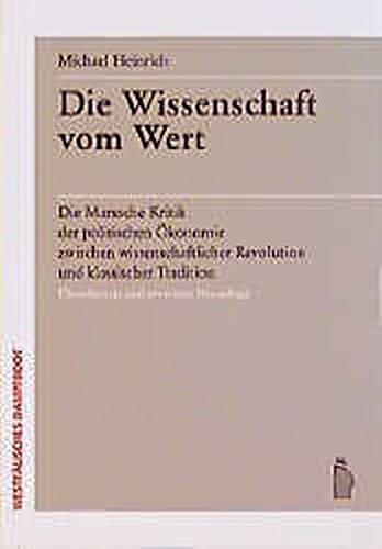 Die Wissenschaft vom Wert: Die Marxsche Kritik der politischen Ökonomie zwischen wissenschaftlicher Revolution und klassischer Tradition