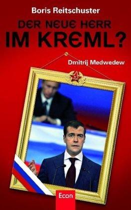 Der neue Herr im Kreml?: Dmitrij Medwedew