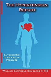 The Hypertension Report: Say Goodbye to High Blood Pressure