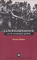 Nueva esclavitud en la economia global (Spanish Edition)