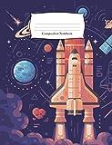 Composition Notebook: Spaceship Rocket Blast Off Wide Ruled Notebook (School Composition Notebooks)