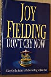 Don't Cry Now, Joy Fielding, 0688126731