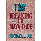 Breaking the Maya Code, Coe, Michael D., 0500050619