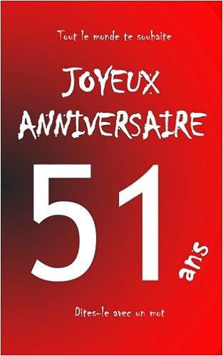 Joyeux Anniversaire 51 Ans Livre D Or A Ecrire Taille M Rouge