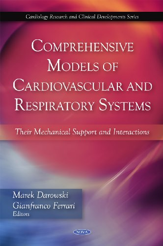 Comprehensive Models of Cardiovascular and Respiratory Systems: Their Mechanical Support and Interactions (Cardiology Research and Clinical Developments)