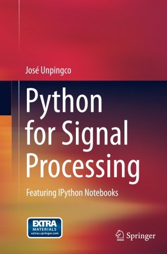 Python for Signal Processing: Featuring IPython Notebooks by Springer
