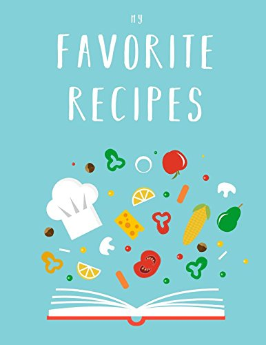 My Favorite Recipes: The XXL DIY cookbook (letter format) to write in all your favorite recipes and notes!