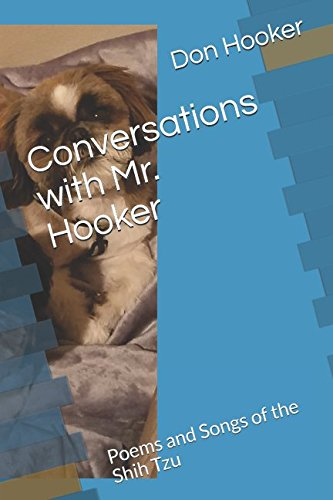 Read Online Conversations with Mr. Hooker: Poems and Songs of the Shih Tzu PDF