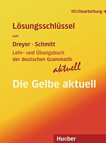 Lehr- und Übungsbuch der deutschen Grammatik ? aktuell: Neubearbeitung / Lösungsschüssel zu allen Sprachfassungen