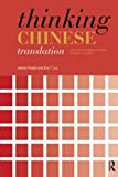 img - for Thinking Chinese Translation: A Course in Translation Method: Chinese to English (Thinking Translation) book / textbook / text book
