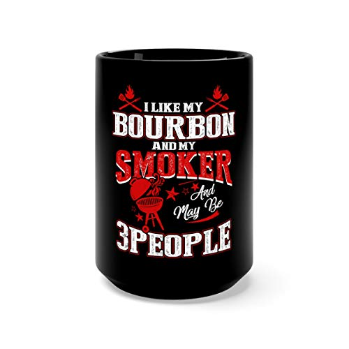 I Like Bourbon My Smoker People Funny BBQ Mugs Cups Ceramic 15oz Black
