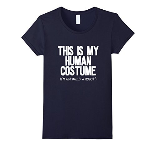 [Women's This is my human costume i'm actually a robot shirt Medium Navy] (Female Robot Costumes)