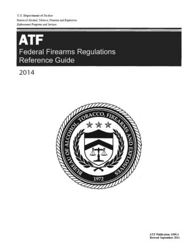 Federal Firearms Regulations Reference Guide: ATF Pub 5300.4