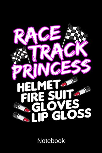 (Notebook - Race Track Princess: Helmet Fire Suit Gloves Lip Gloss Notepad )