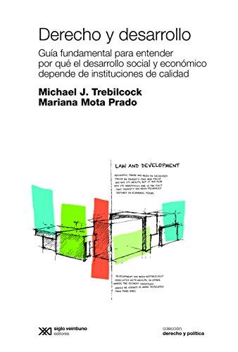 Derecho y desarrollo: Cómo las instituciones pueden contribuir al desarrollo social y económico (Derecho y política)