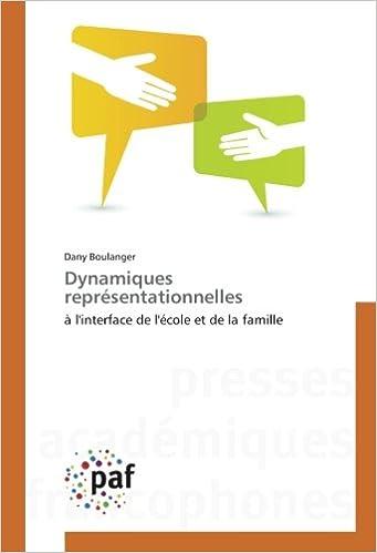 Dynamiques représentationnelles: à l'interface de l'école et de la famille (French Edition)