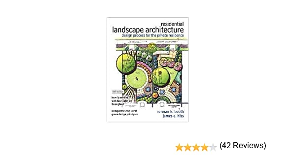Residential Landscape Architecture Design Process For The Private Residence 6th Sixth Edition Norman K Booth 8589753051573 Amazon Books