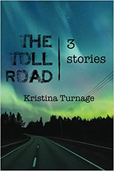 The Toll Road: 3 stories