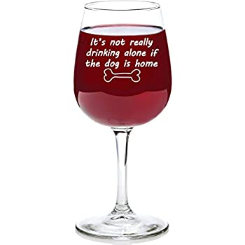 Brand-new Amazon.com | If The Dog Is Home Funny Wine Glass - Best Birthday  YV73