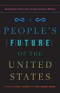 Book Cover: A People's Future of the United States: Speculative Fiction from 25 Extraordinary Writers