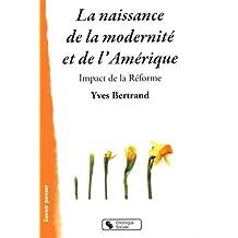 NAISSANCE DE LA MODERNITÉ ET DE L'AMÉRIQUE (LA)