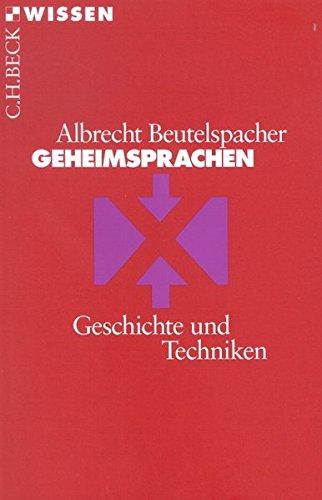 Geheimsprachen: Geschichte und Techniken Taschenbuch – 7. Juni 2013 Albrecht Beutelspacher Andrea Best C.H.Beck 3406490468