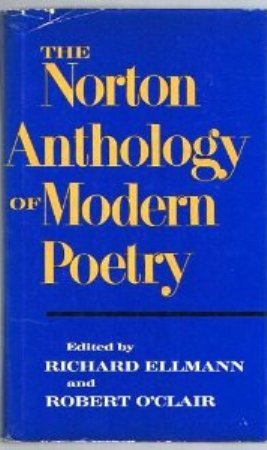 The Norton anthology of modern poetry,