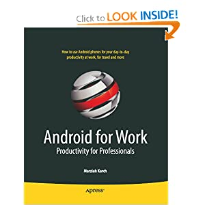 Android for Work: Productivity for Professionals Marziah Karch