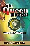 Queen of Heaven: Wife of Satan