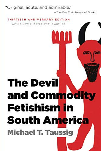 The Devil and Commodity Fetishism in South America (The Devil And Commodity Fetishism In South America)