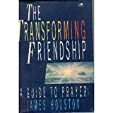 Transforming Friendship, James Houston, 0745916147