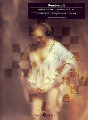 Descargar Libro Rembrandt: Materiales, Métodos Y Procedimientos Del Arte David Bomford