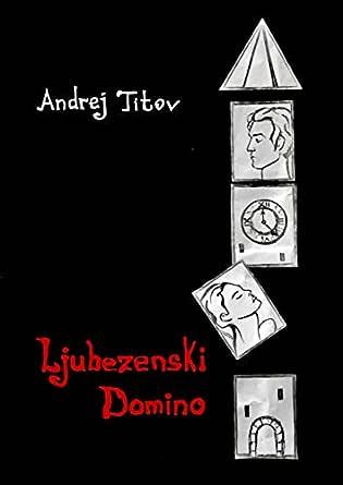 Ljubezenski domino (English Edition) eBook: Titov Andrej, Pavlenko ...