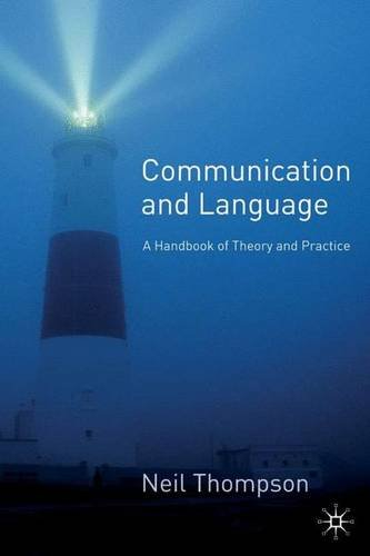 Communication and Language: A Handbook of Theory and Practice