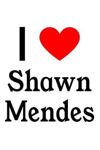 I Love Shawn Mendes: Shawn Mendes Designer Notebook