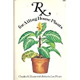 Rx for Ailing House Plants, Charles M. Evans and Roberta L. Pliner, 0394706455