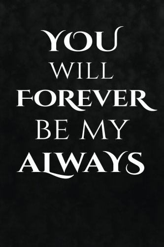 Download You will forever be my always: Writing Journal Lined, Diary, Notebook for Men & Women (Sweet Love Pages) pdf epub