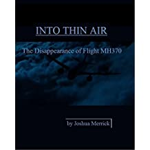Into Thin Air: The Disappearance of Flight MH370