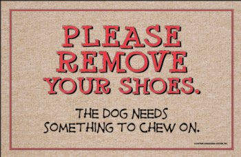 High Cotton Remove Your Shoes For Dog To Chew Doormat
