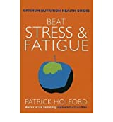 [(Beat Stress and Fatigue: The Drug-Free Guide to De-Stressing and Raising Your Energy Levels)] [Author: Patrick Holford] published on (March, 1999)