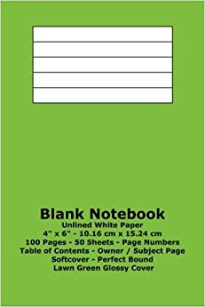 Blank Notebook: Unlined White Paper - 4' x 6' - 10.16 cm x 15.24 cm - 100 Pages - 50 Sheets - Page Numbers - Table of Contents - Lawn Green Glossy Cover